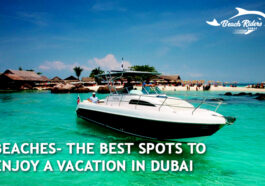 Beaches- The Best Spots to Enjoy a Vacation in Dubai